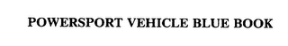 mark for POWERSPORT VEHICLE BLUE BOOK, trademark #75429328