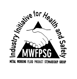 mark for INDUSTRY INITIATIVE FOR HEALTH AND SAFETY MWFPSG METAL WORKING FLUID PRODUCT STEWARDSHIP GROUP, trademark #75432556
