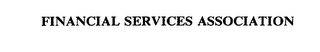 mark for FINANCIAL SERVICES ASSOCIATION, trademark #75449218