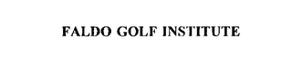 mark for FALDO GOLF INSTITUTE, trademark #75452268