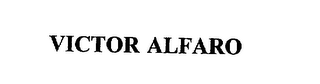 mark for VICTOR ALFARO, trademark #75459225