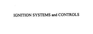 mark for IGNITION SYSTEMS AND CONTROLS, trademark #75484778