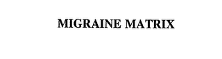 mark for MIGRAINE MATRIX, trademark #75487577