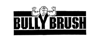 mark for BULLY BRUSH, trademark #75510858