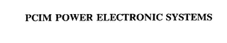 mark for PCIM POWER ELECTRONIC SYSTEMS, trademark #75538854
