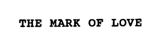 mark for THE MARK OF LOVE, trademark #75538893