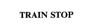 mark for TRAIN STOP, trademark #75541870