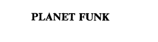 mark for PLANET FUNK, trademark #75547757