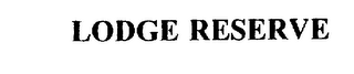 mark for LODGE RESERVE, trademark #75553716