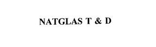 mark for NATGLAS T & D, trademark #75557938