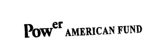 mark for POWER AMERICAN FUND, trademark #75560319