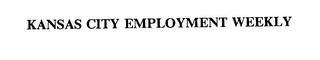 mark for KANSAS CITY EMPLOYMENT WEEKLY, trademark #75572336