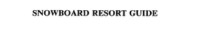 mark for SNOWBOARD RESORT GUIDE, trademark #75577921