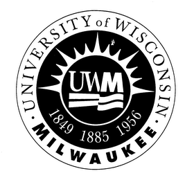 mark for UWM THE UNIVERSITY OF WISCONSIN MILWAUKEE 1849 1885 1956, trademark #75579296