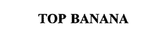 mark for TOP BANANA, trademark #75596702