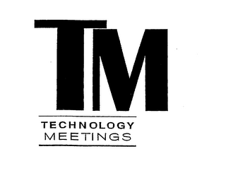 mark for TM TECHNOLOGY MEETINGS, trademark #75606403