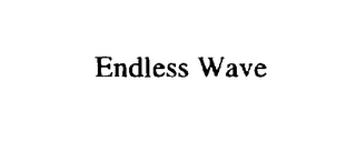 mark for ENDLESS WAVE, trademark #75611793