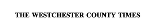 mark for THE WESTCHESTER COUNTY TIMES, trademark #75619596