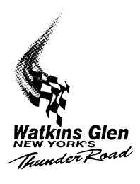 mark for WATKINS GLEN NEW YORK'S THUNDER ROAD, trademark #75621615