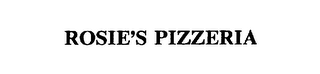 mark for ROSIE'S PIZZERIA, trademark #75627592