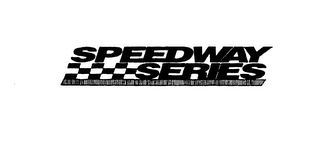 mark for SPEEDWAY SERIES, trademark #75633023