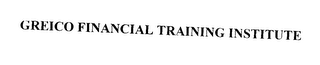 mark for GREICO FINANCIAL TRAINING INSTITUTE, trademark #75642216