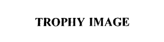 mark for TROPHY IMAGE, trademark #75647410