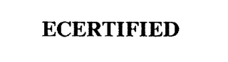 mark for ECERTIFIED, trademark #75652217