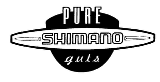 mark for PURE SHIMANO GUTS, trademark #75667912
