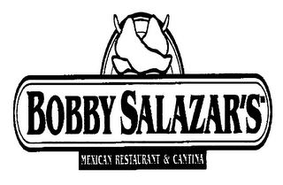 mark for BOBBY SALAZAR'S MEXICAN RESTAURANT & CANTINA, trademark #75702026