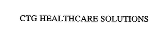 mark for CTG HEALTHCARE SOLUTIONS, trademark #75709601