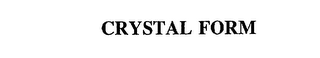 mark for CRYSTAL FORM, trademark #75717593