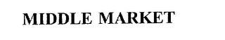 mark for MIDDLE MARKET, trademark #75721849