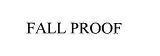mark for FALL PROOF, trademark #75727363