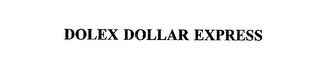 mark for DOLEX DOLLAR EXPRESS, trademark #75751661