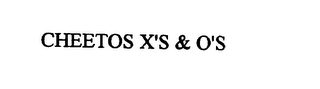 mark for CHEETOS X'S & O'S, trademark #75757928