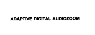 mark for ADAPTIVE DIGITAL AUDIOZOOM, trademark #75772652
