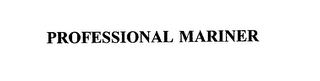 mark for PROFESSIONAL MARINER, trademark #75774194