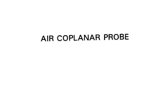 mark for AIR COPLANAR PROBE, trademark #75774570