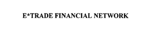 mark for E*TRADE FINANCIAL, trademark #75774573