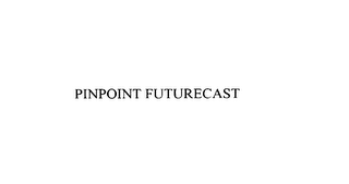 mark for PINPOINT FUTURECAST, trademark #75779413