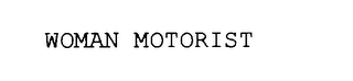mark for WOMAN MOTORIST, trademark #75780176