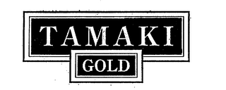 mark for TAMAKI GOLD, trademark #75781182