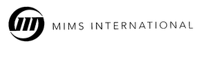 mark for MIMS INTERNATIONAL, trademark #75789445