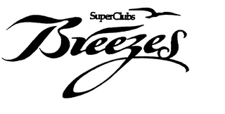 mark for SUPERCLUBS BREEZES, trademark #75790743