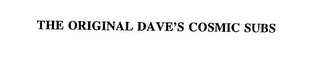 mark for THE ORIGINAL DAVE'S COSMIC SUBS, trademark #75796335