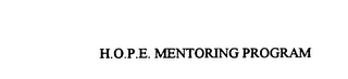 mark for H.O.P.E. MENTORING PROGRAM, trademark #75798164
