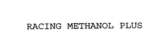 mark for RACING METHANOL PLUS, trademark #75812818