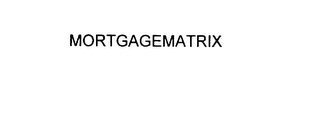 mark for MORTGAGEMATRIX, trademark #75819948