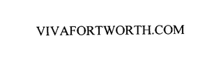 mark for VIVAFORTWORTH.COM, trademark #75821722